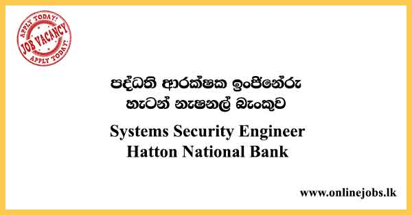 Systems Security Engineer Hatton National Bank