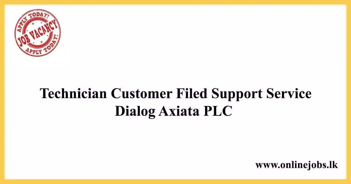 Technician Customer Filed Support Service - Dialog Axiata PLC