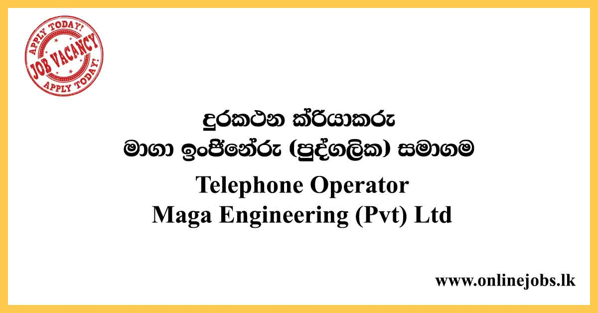 Telephone Operator - Maga Engineering Vacancies 2020