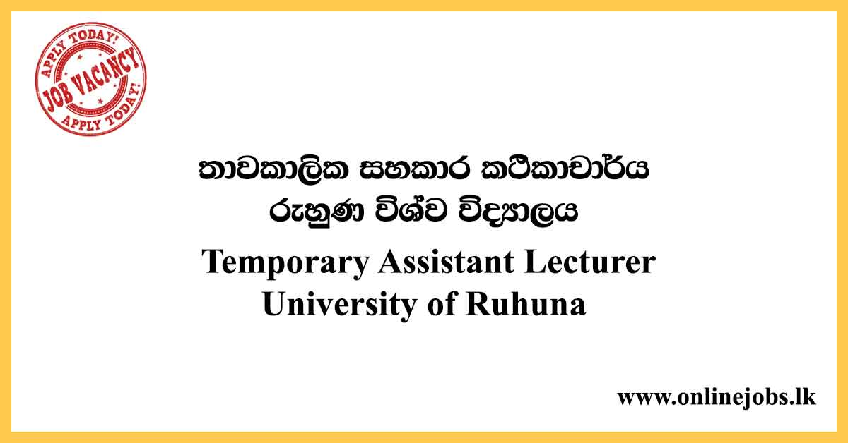 Temporary Assistant Lecture & More - University of Ruhuna Vacancies 2020