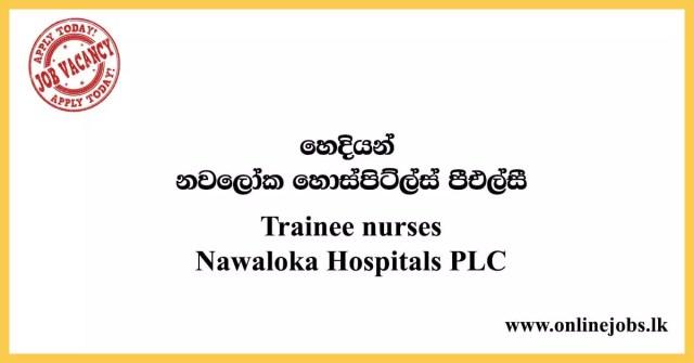Trainee nurses -Nawaloka Hospitals PLC