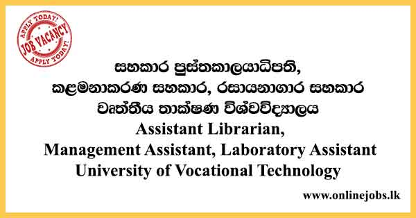 Laboratory Assistant - University of Vocational Technology Vacancies 2021