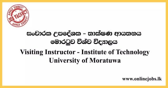 Visiting Instructor - Institute of Technology - University of Moratuwa
