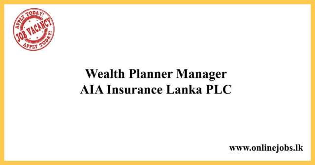 Wealth Planner Manager - AIA Insurance Lanka PLC