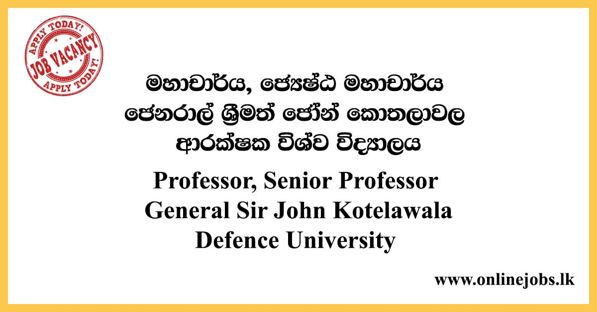 Professor, Senior Professor - General Sir John Kotelawala Defence University