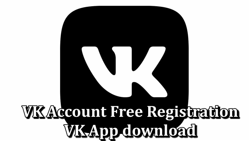 VK Sign in Account | VK Account Free Registration | VK App download