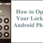How to Open Your Locked Android Phone – Step-by-Steps