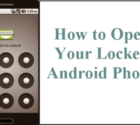 Learn How to Open Your Locked Android Phone