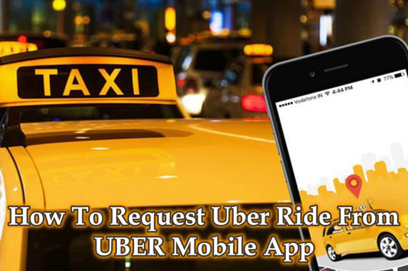 How To Request Uber Ride From UBER Mobile App