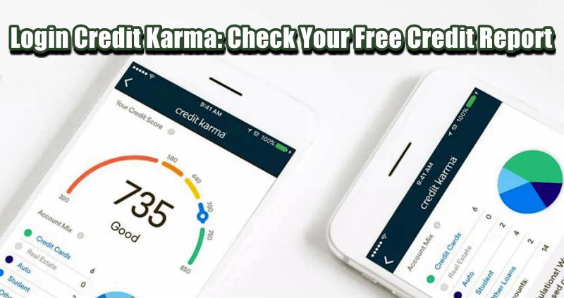 Login Credit Karma: Check Your Free Credit Report