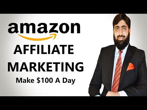 AMAZON AFFILIATE MARKETING for Inexperienced persons in 2020 | Make $100 A Day | Mirza Muhammad Arslan