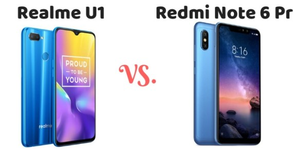 Realme U1 Vs. Redmi Note 6 Pro Comparison- Which One To Buy?