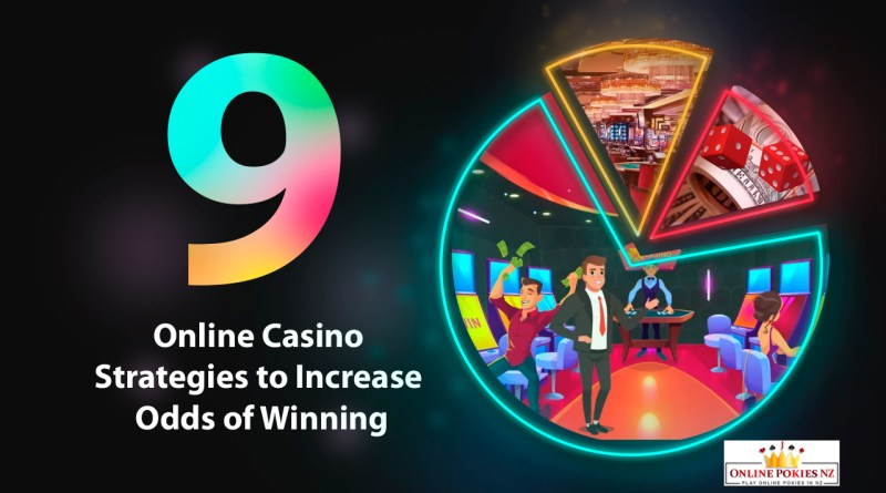9 Online Casino Strategies to Increase Odds of Winning