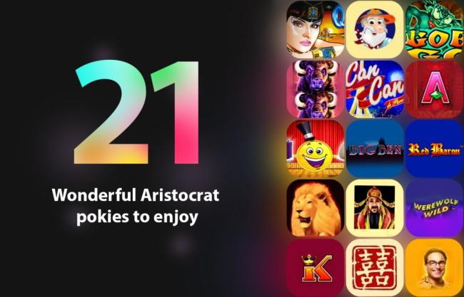 The 21 Wonderful Aristocrat Pokies to Enjoy in 2021