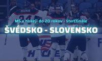 hokejove ms do 20 rokov 2018 online prenos svedsko vs slovensko live stvrtfinale