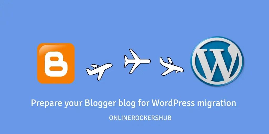 Preparing blogger blog for WordPress migration