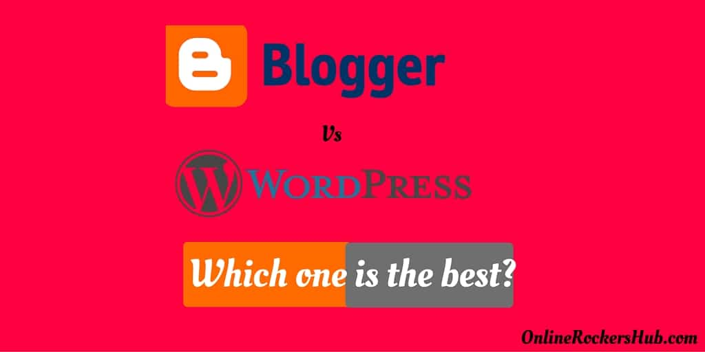 which is the best? Blogger vs Wordpress Comparison