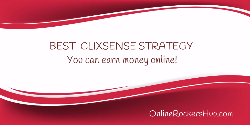 The Best Clixsense strategy that can make you earn money online