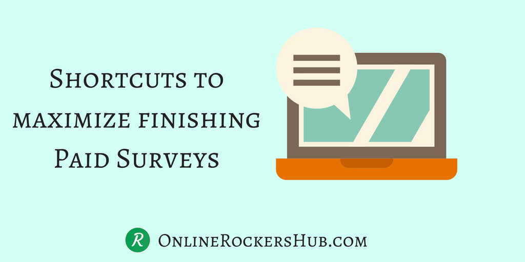 Best Shortcuts to maximize finishing Clixsense paid surveys