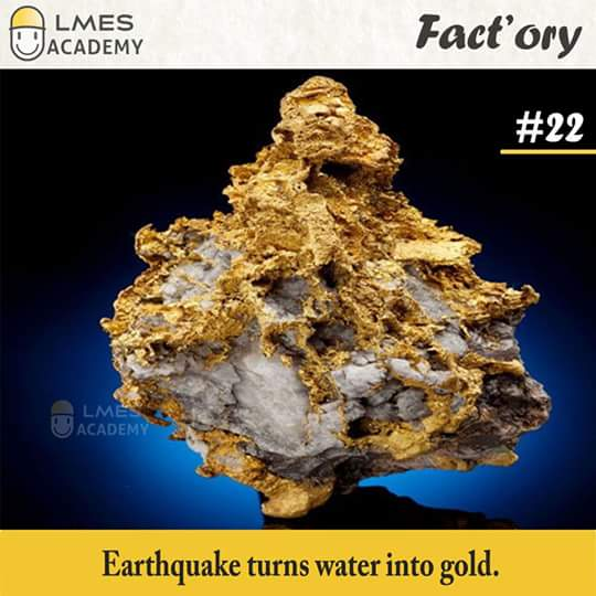 #22 Earthquake turns water into gold.