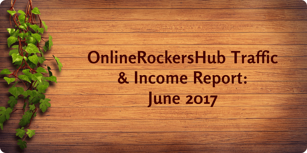OnlineRockersHub Monthly Traffic and Income Report – June 2017