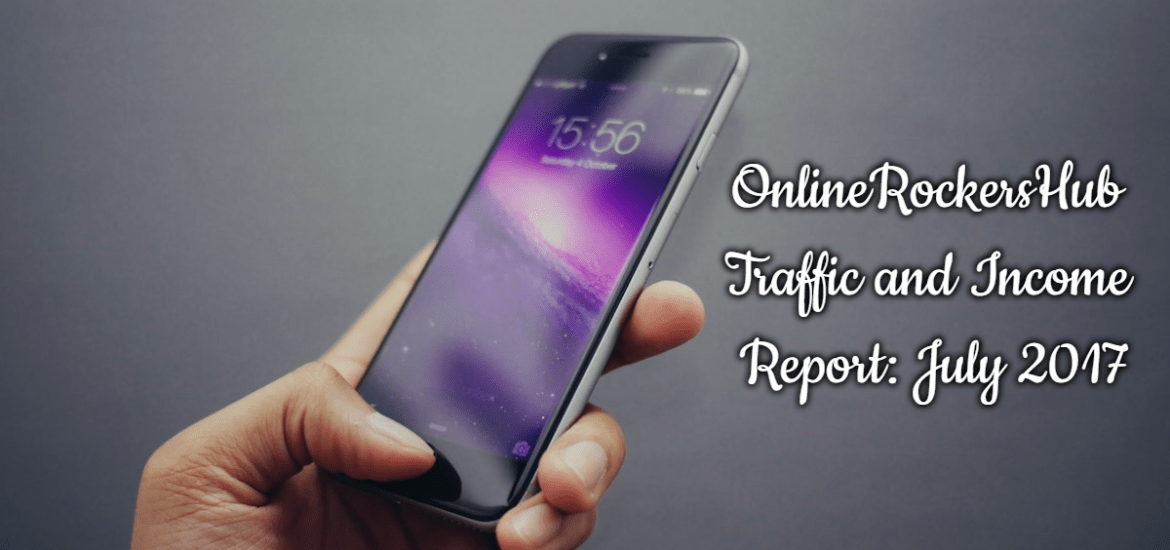 OnlineRockersHub Traffic and Income Report- July 2017