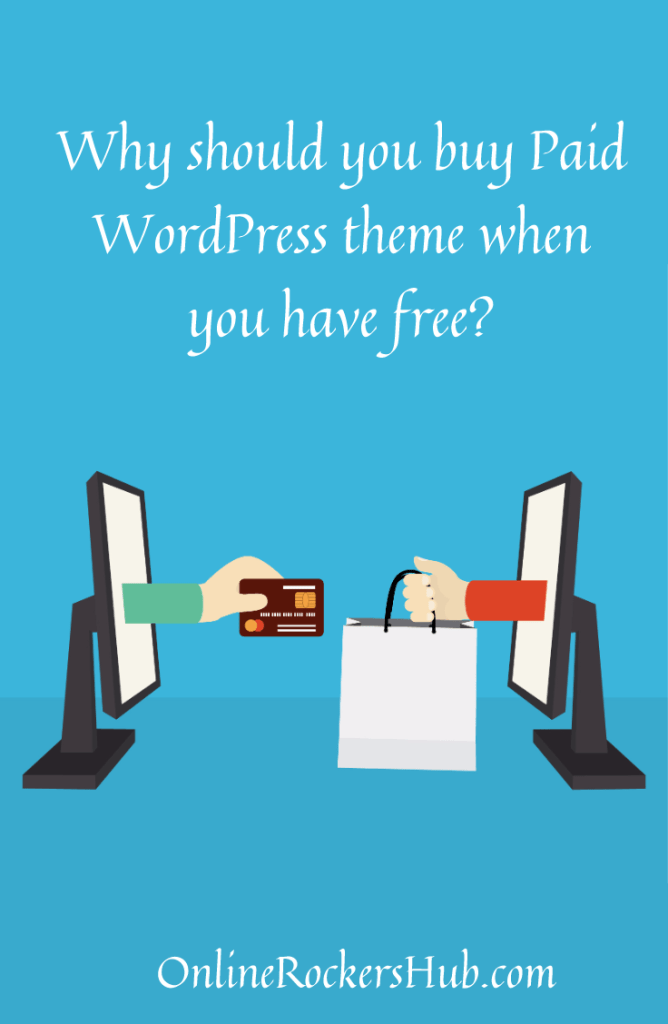 Why should you buy paid WordPress theme when you have free?