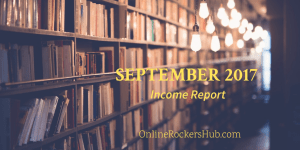 OnlineRockersHub Monthly Traffic and Income Report for September 2017