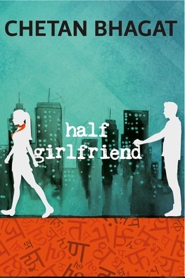 Chetan Bhagat's Half Girlfriend