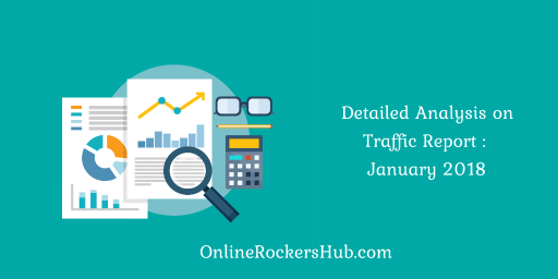 Monthly Traffic and Income Report of OnlineRockersHub: January 2018
