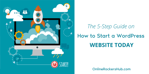 The 5-Step Guide on How to Start a WordPress Website Today