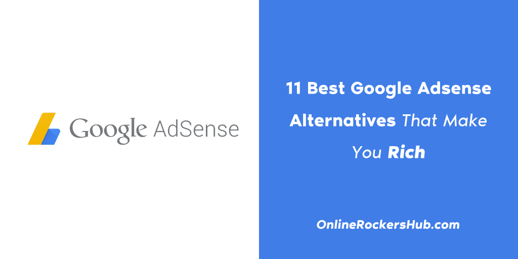 11 Best Google Adsense Alternatives That Make You Rich – 2019 Edition