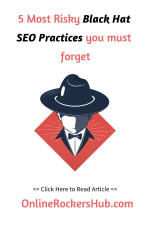 5 Most Risky Black Hat SEO Practices you must forget