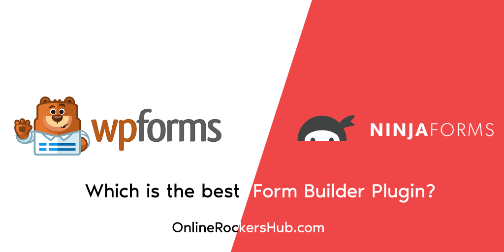 WPForms vs Ninja Forms - Which Is The Best Form Builder Plugin?