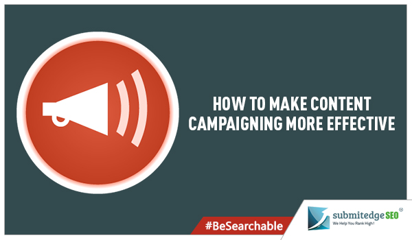 How To Make Content Campaigning More Effective image How to make content campaigning more effective.jpg