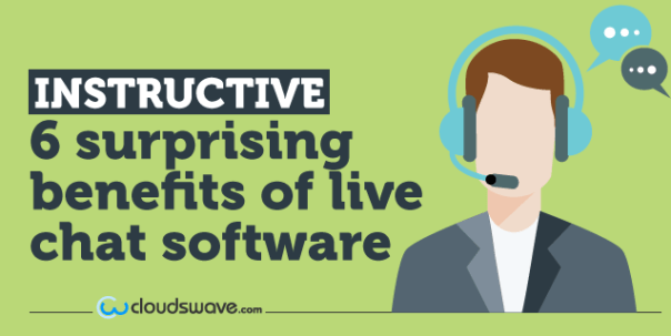 Instructive: 6 Surprising Benefits of Live Chat Software