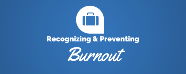 How to Recognize and Prevent Burnout at Work