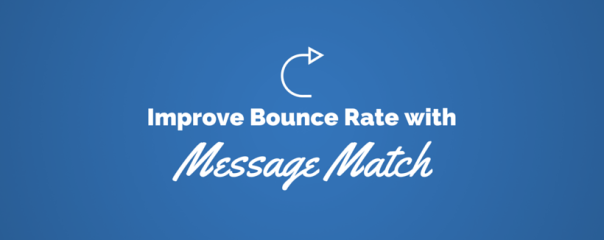 How Strong Message Match Can Save Your Bounce Rate