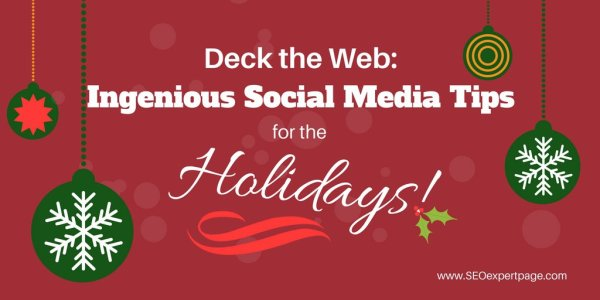 Deck the Web: Ingenious Social Media Tips for the Holidays!