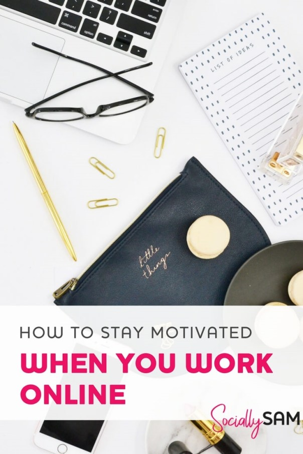 How To Stay Motivated When You Work Online