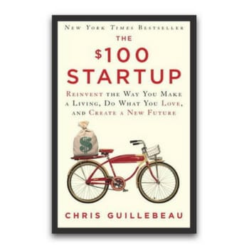 $100 Startup Chris Guillebeau starting business no money