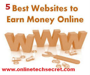 5 Best Website to Earn Money Online
