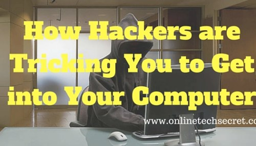 How Hackers are Tricking You to Get into Your Computer
