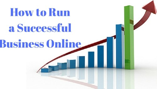 How to Run a Successful Business Online: What's the Way of Success?