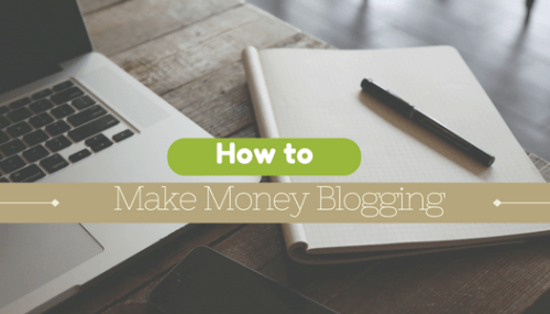 Make Money Blogging : Easy Ways to Make Money
