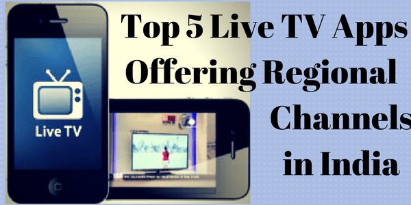 Top 5 Live TV Apps Offering Regional Channels in India