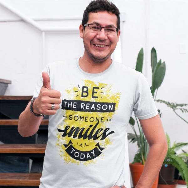 Be The Reason Someone Smiles Today Men T Shirts