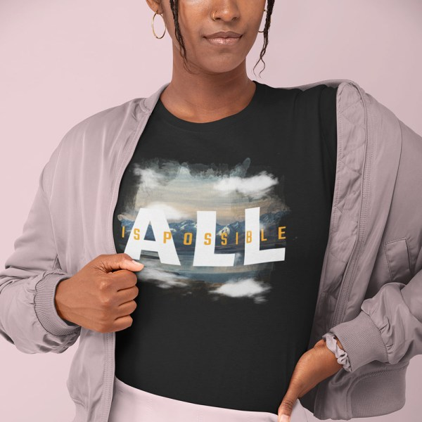 All is Possible Ladies T Shirts