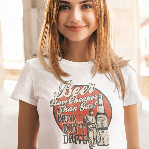 Beer Cheaper Than Gas Ladies T Shirts