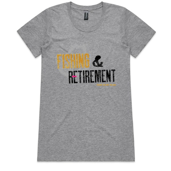 Fishing and Retirement That Is My Plan Ladies Grey T Shirts